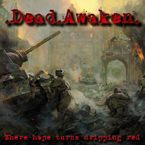 Dead Awaken - Where hope turns dripping red - coming March 2013 - www.dead-awaken.com
